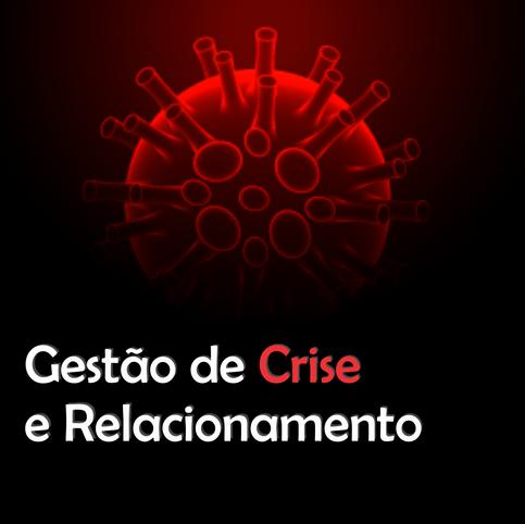 Gestão de Crise e Relacionamento