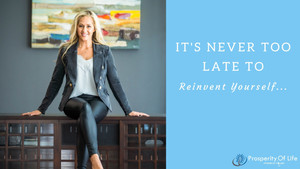 It's Never Too Late to Reinvent Yourself...