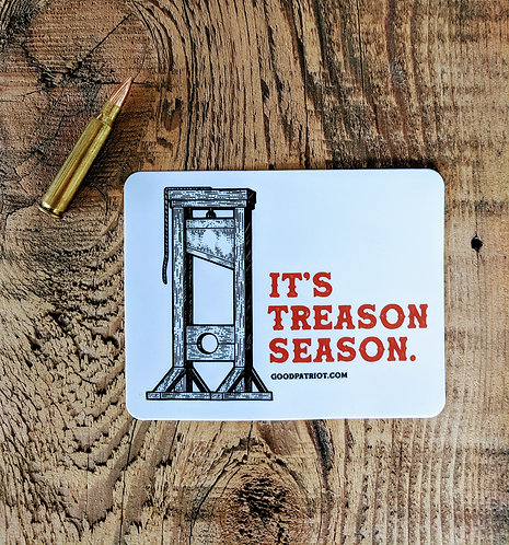 It's Treason Season - Sticker