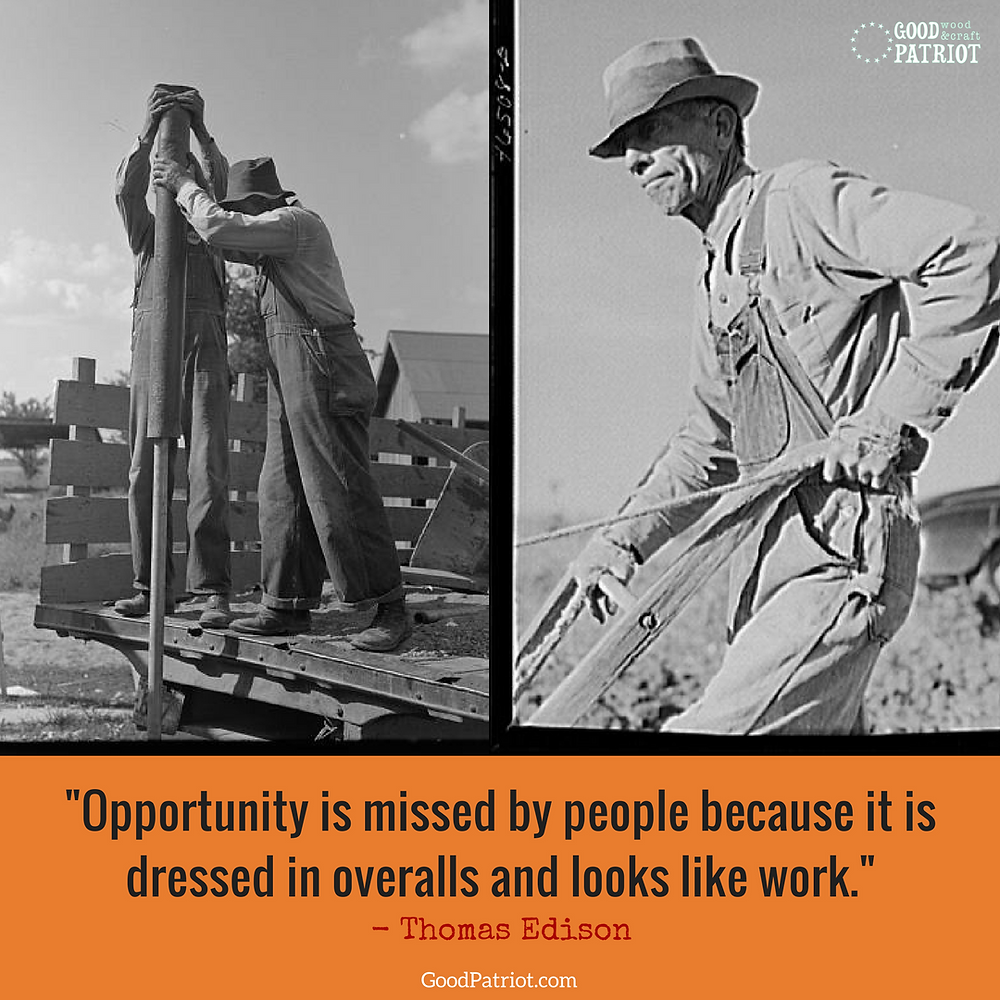 "Thomas Edison quote on hard work, ""opportunity is missed by people because it is dressed in overalls and looks like work."""