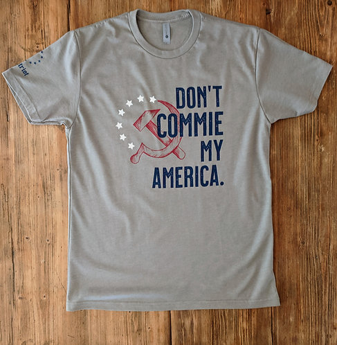 Don't Commie My America - Gray