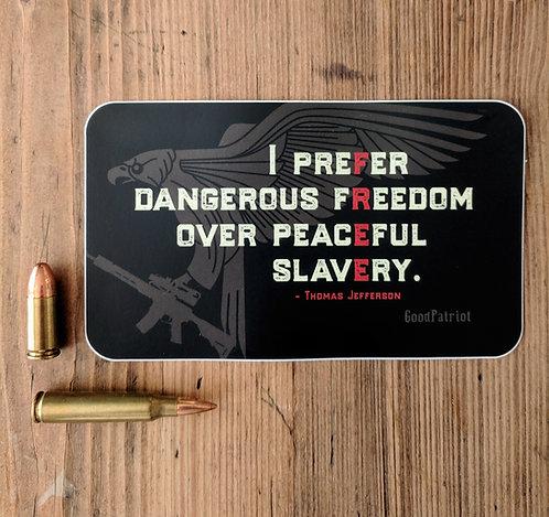 """""""Dangerous Freedom"""" Sticker"""
