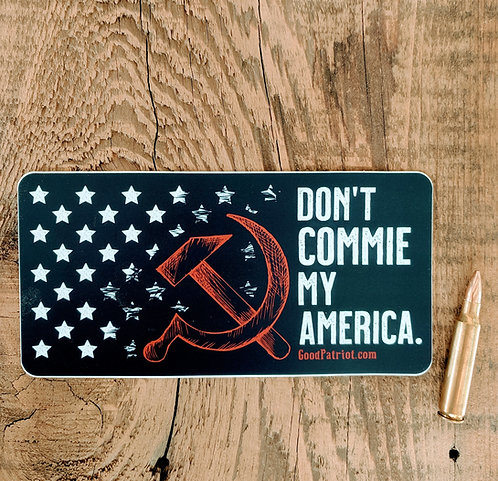 Don't Commie My America - Sticker