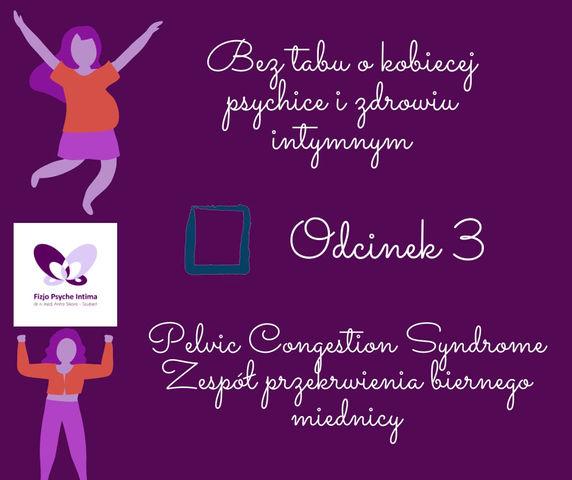 Cykl edukacyjny - Bez tabu o kobiecej psychice i zdrowiu intymnym.             Odcinek 3.