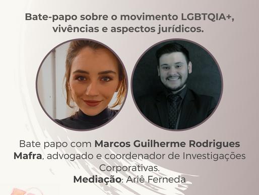 Bate bate sobre o movimento LGBTQIA+, vivências e aspectos jurídicos