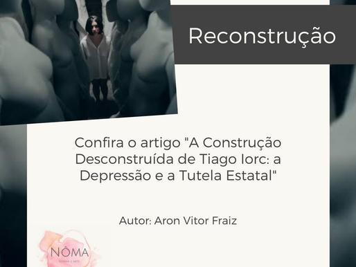 A Construção Desconstruída de Tiago Iorc: A Depressão e a Tutela Estatal