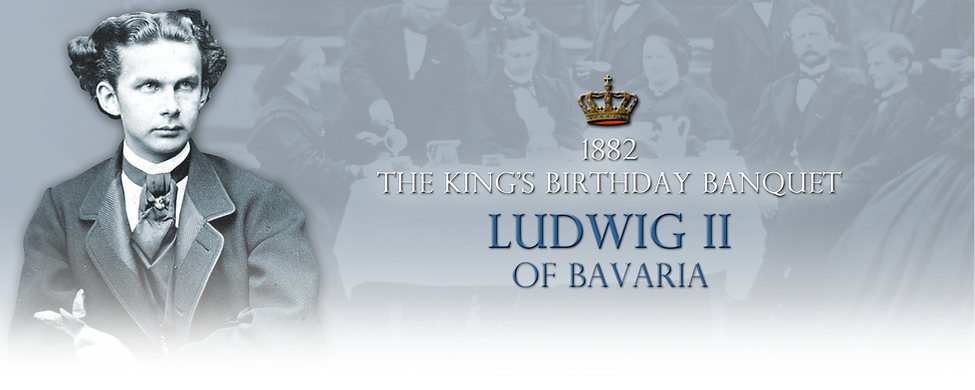 Royal Menus - King of  Bavaria - Ludwig