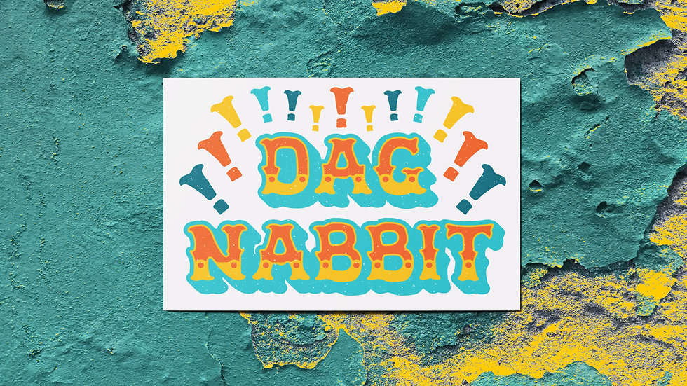 Dag Nabbit Mini Print