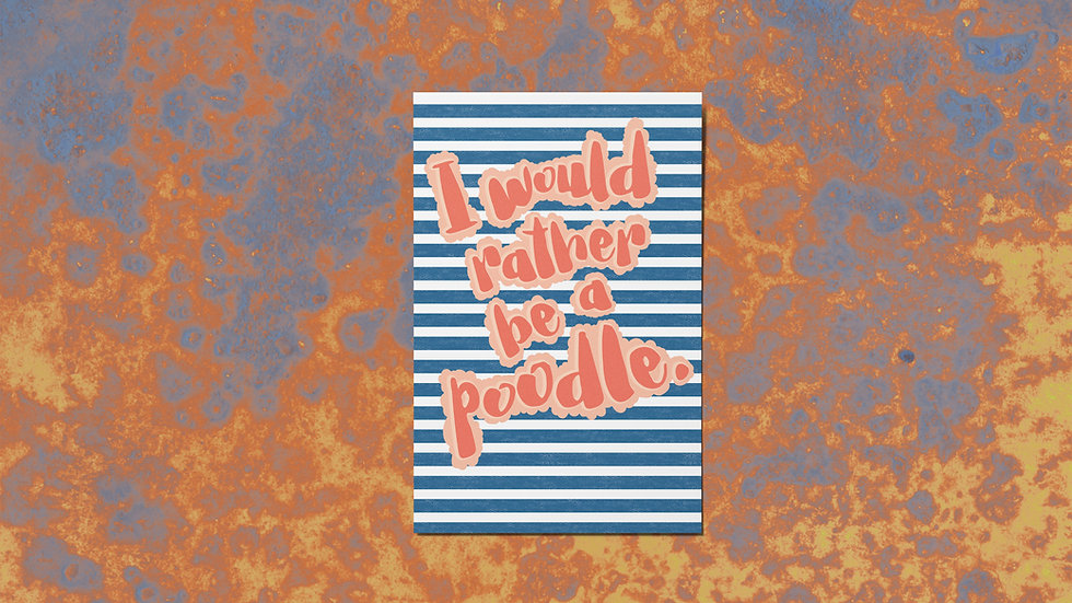 Rather Be a Poodle Mini Print