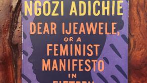 Dear Ijeawele or a Feminist Manifesto in Fifteen Suggestions by Chimamanda Ngozi Adichie