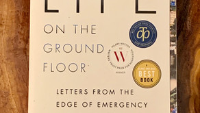 Life On The Ground Floor: Letters From The Edge of Emergency Medicine by Dr. James Maskalyk