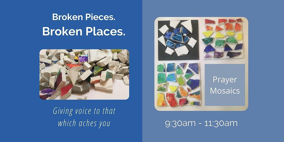 Mosaic Prayer Retreat: Broken Pieces, Broken Places. Friday Dec. 11