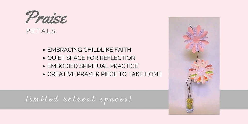Praise Petals Retreat - Saturday Nov 14
