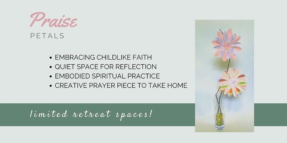 Praise Petals Retreat - Friday Nov 13