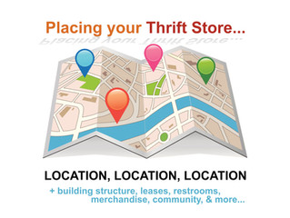 Where to place your Thrift Store & other consideratons...
