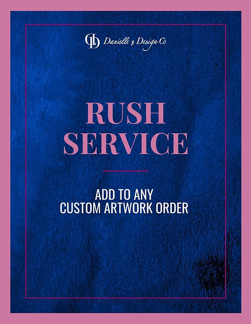 RUSH SERVICE (Custom Add On)
