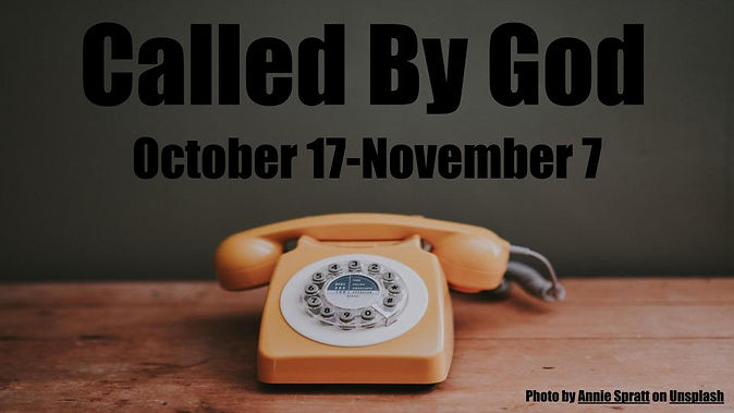 Called By God 10-17 to 11-7 2021.jpg