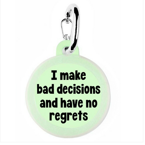 Bad Decisions No Regrets charm from Bad Tags