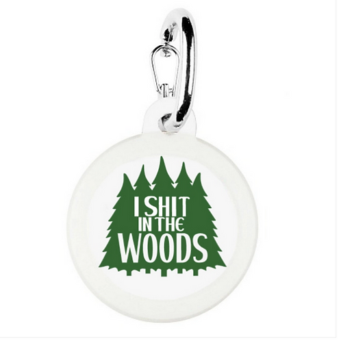 I Shit in the Woods charm from Bad Tags