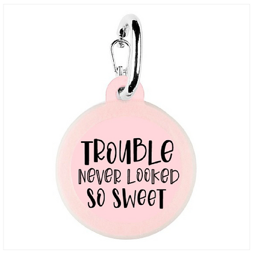 Trouble Never Looked So Sweet charm from Bad Tags