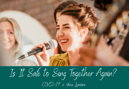 Voice Lessons in the COVID-19 Era: Is It Safe to Sing Together Again?
