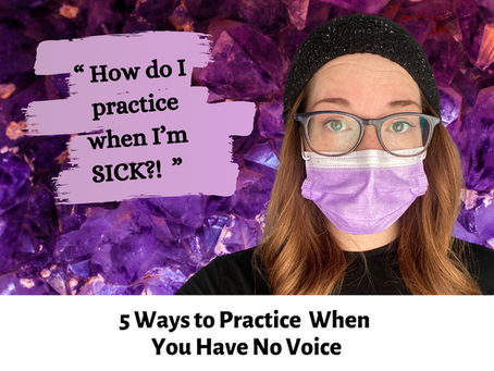 5 Ways to Practice Singing When You Have No Voice