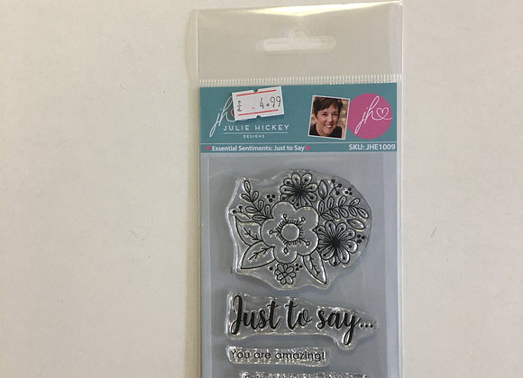 Julie Hickey Designs - Essential Sentiments Just to Say Stamp