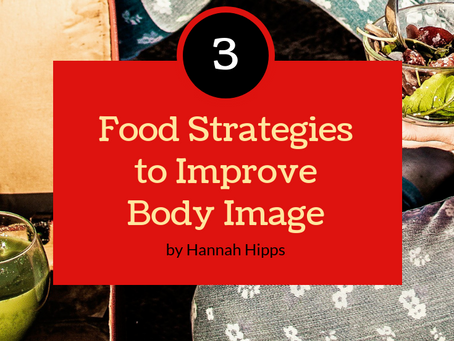 3 Food Strategies to Improve Body Image