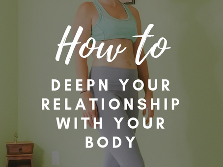 How to deepen your relationship with your body