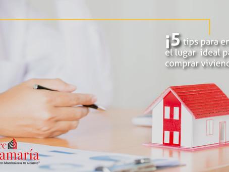 ¡5 tips para encontrar el lugar ideal para comprar vivienda!