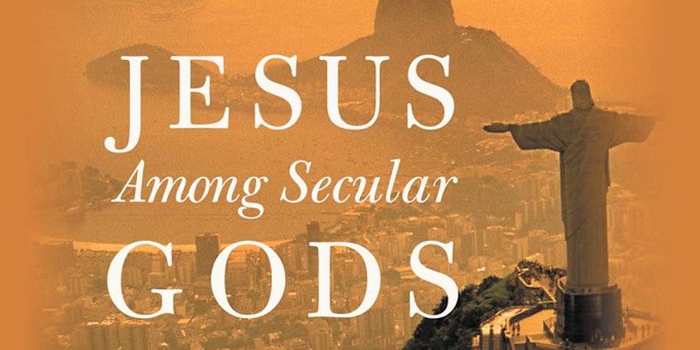 Wednesday Night Bible Study - Jesus Among Secular Gods