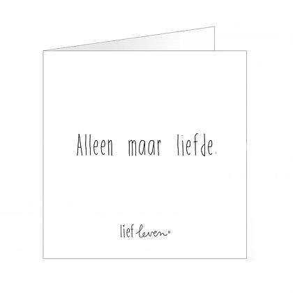 Wenskaart • Alleen maar liefde