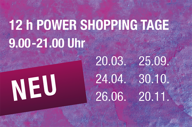 POWER SHOPPING TAGE  9:00 - 21:00