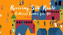 Reviving Silk Route | A Cultural Center for all