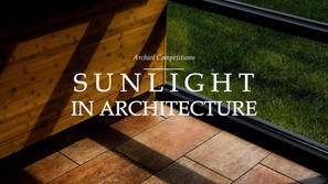 SUNLIGHT IN ARCHITECTURE | CONCEPTUAL DESIGN CHALLENGE