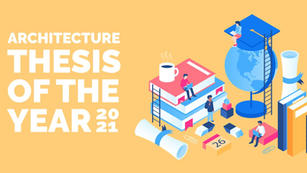 ARCHITECTURE THESIS OF THE YEAR   ATY 2021 CALL FOR SUBMISSIONS
