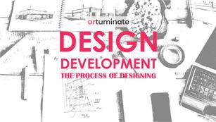 DESIGN DEVELOPMENT | The process of designing