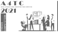A4TC 2021 | Architecture Thesis Competition