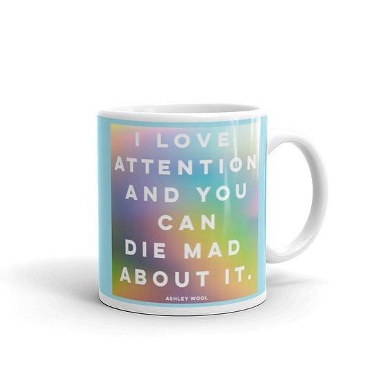 I Love Attention Lyric Mug