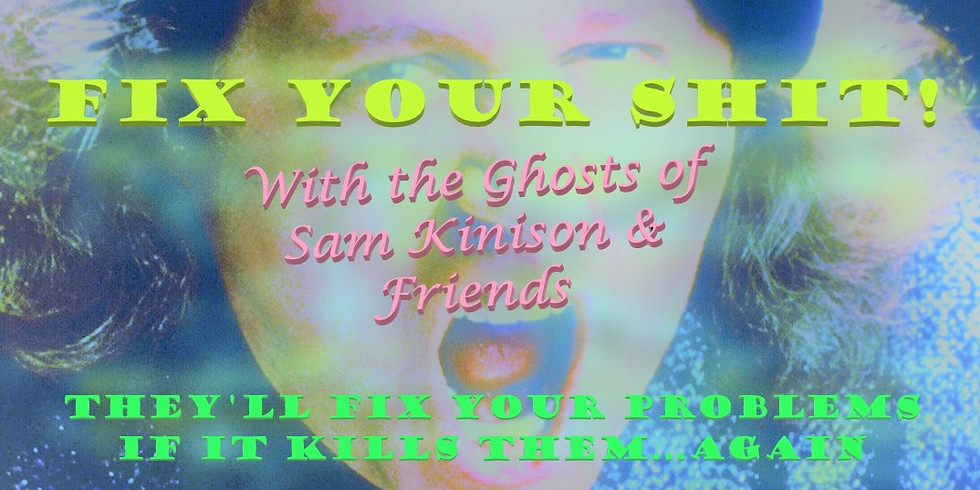 Fix Your Shit! w/ The Ghost of Sam Kinison [Comedy]