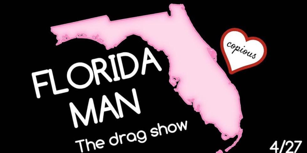 Florida Man [Drag Show]