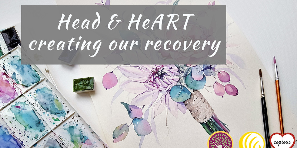 Head & HeART : creating our recovery [Community Event]