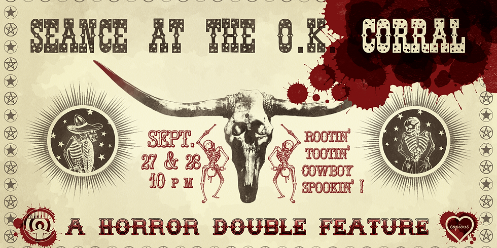 Seance at the O.K. Corral: A Horror Double Feature [Comedy]