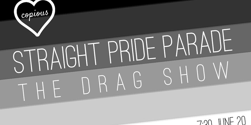 Straight Pride Parade [Drag Show]