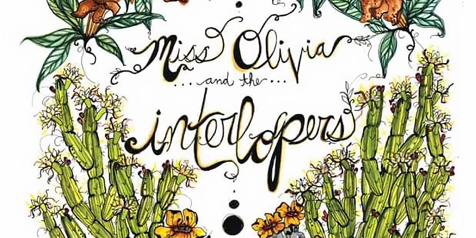 Miss Olivia And The Interlopes