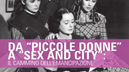 "Da ""Piccole donne"" a ""Sex and city"": il cammino dell'emancipazione"