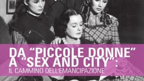 """Da """"Piccole donne"""" a """"Sex and city"""": il cammino dell'emancipazione"""