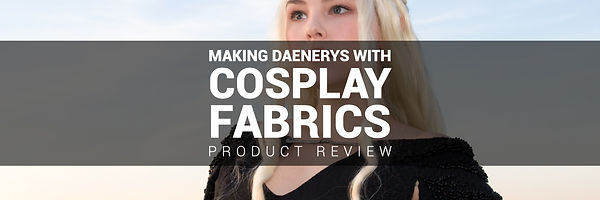 Daenerys Cosplay Fabric.jpg