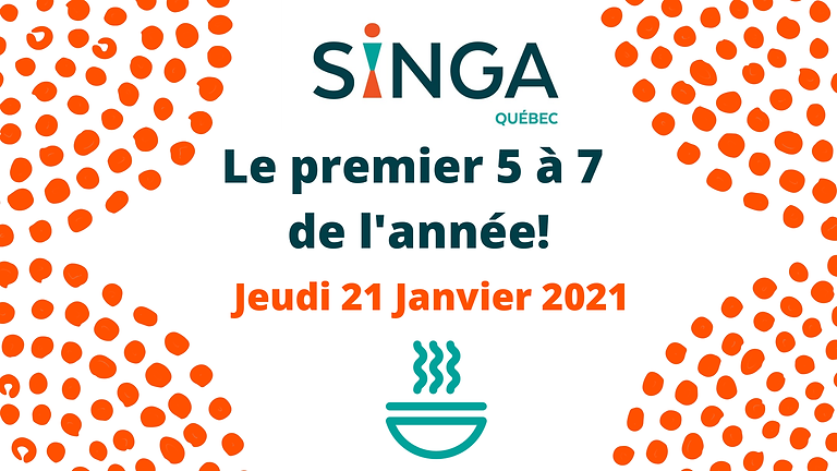 5 à 7 SINGA - Le premier de 2021