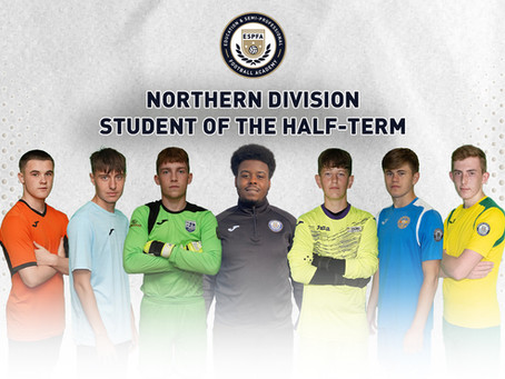 NORTHERN DIVISION - STUDENT OF THE HALF TERM